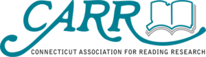 CARR - Connecticut Association for Reading Research